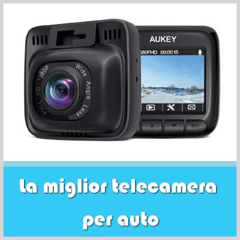 miglior telecamera per auto